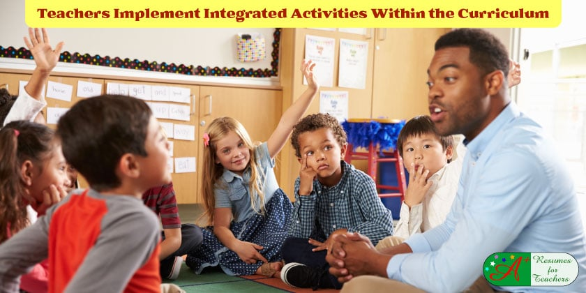 Teachers Implement Integrated Activities Within the Curriculum