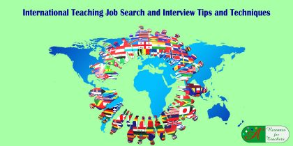 International Teaching Job Search and Interview Tips and Techniques