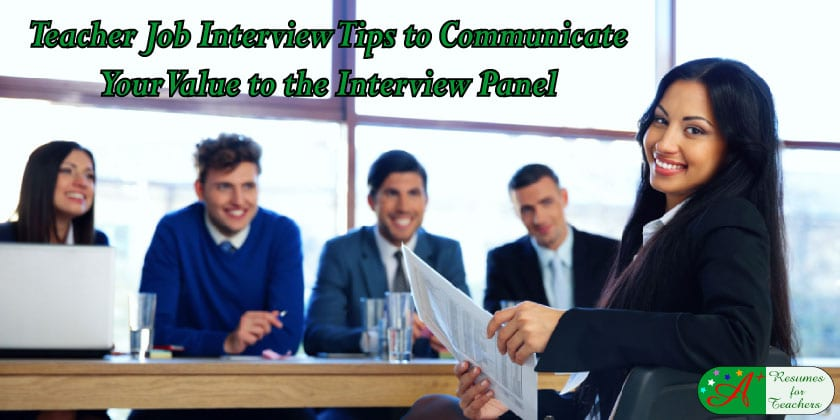 teacher job interview tips to communicate your value to the interview panel