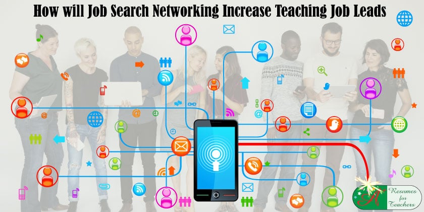 How will Job Search Networking Increase Teaching Job Leads