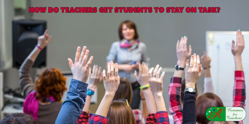 How Do Teachers Get Students to Stay on Task?
