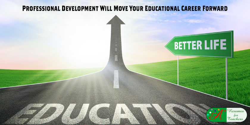 Professional Development Will Move Your Educational Career Forward