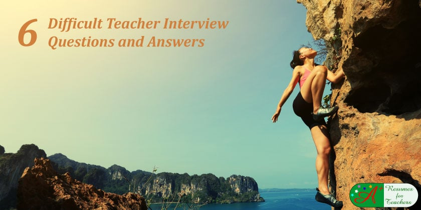 difficult teacher interview questions and answers