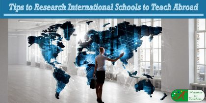 tips to research international schools to teach abroad