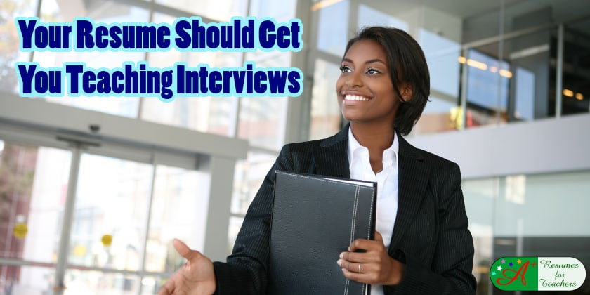 your resume should get you teaching interviews