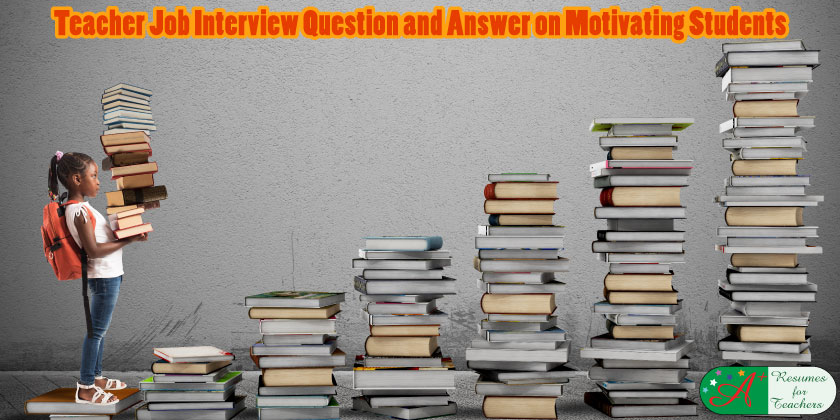 Teacher Job Interview Question and Answer On Motivating ...
