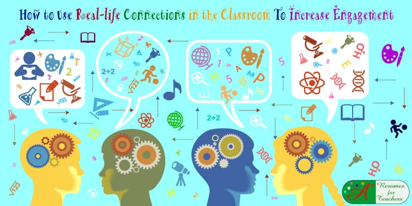 How to Use Real-life Connections in the Classroom To Increase Engagement