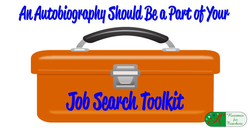 an autobiography should be part of your job search toolkit