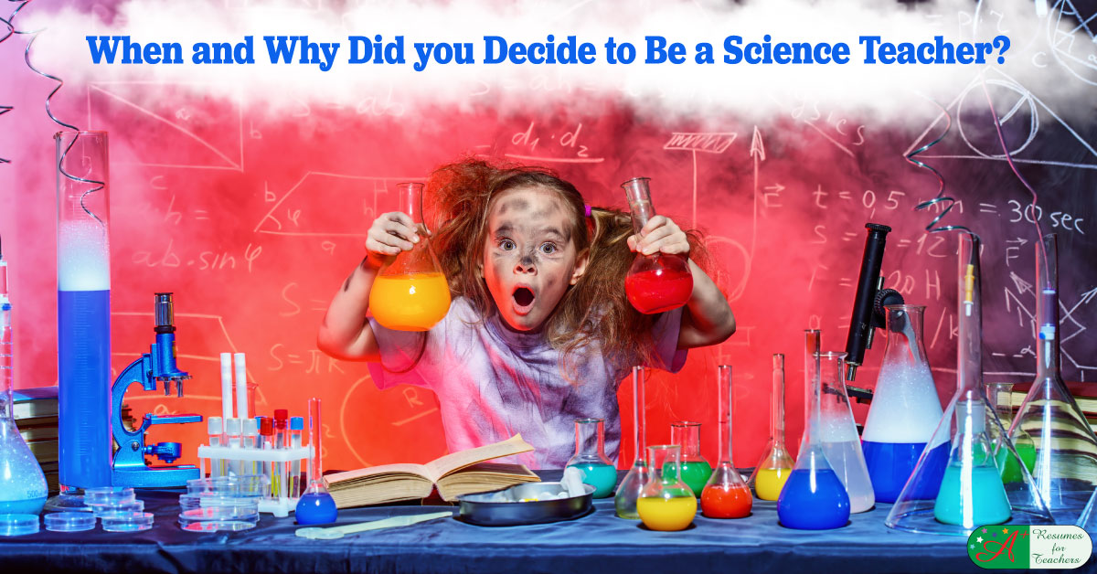 when and why did you decide to become a science teacher