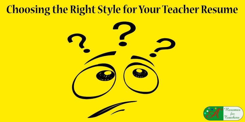 choosing the right style for your teacher resume