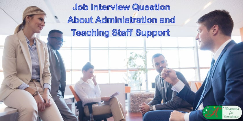 Job Interview Question About Administration And Teaching