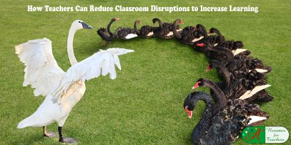 How Teachers Can Reduce Classroom Disruptions to Increase Learning