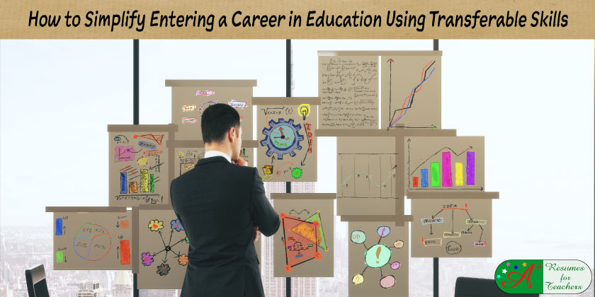 how to simplify entering a career in education using transferable skills