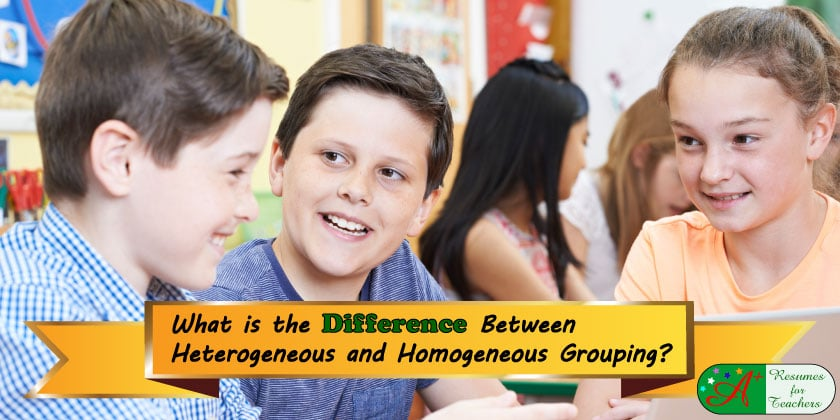 What is the Difference Between Heterogeneous and Homogeneous Grouping?