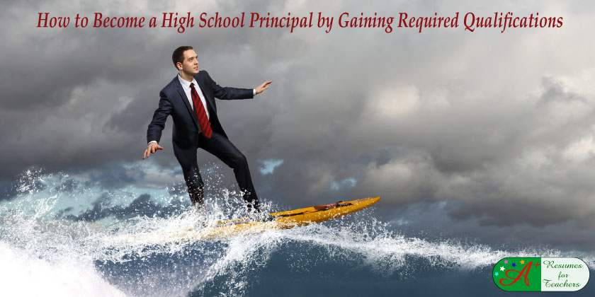 how to become a high school principal by gaining required qualifications
