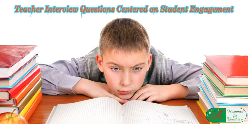 Teacher Interview Questions Centered on Student Engagement