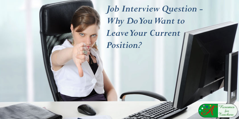 Job Interview Question - Why Do You Want to Leave Your Current Position?
