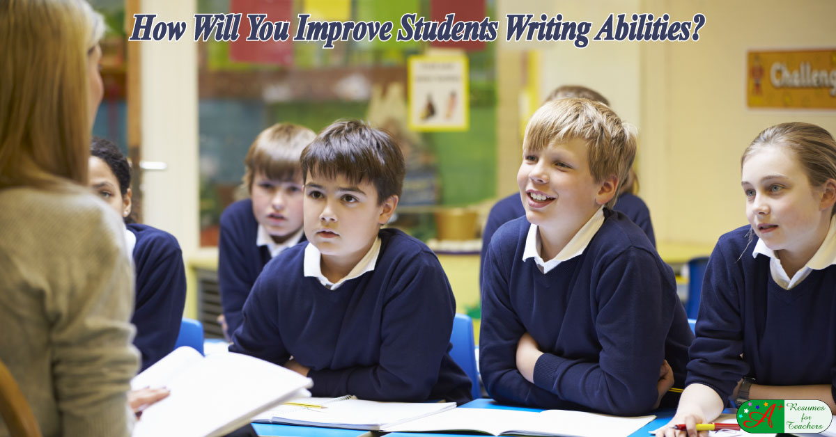 how to improve students writing abilities  job interview