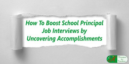 how to boost school principal job interviews by uncovering accomplishments