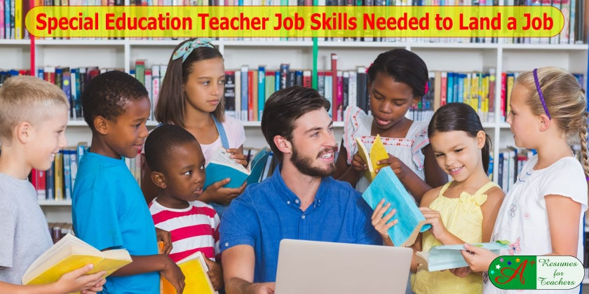 What Does Good Special Education Teaching Look Like On >> Special Education Teacher Job Skill Needed To Land A Job