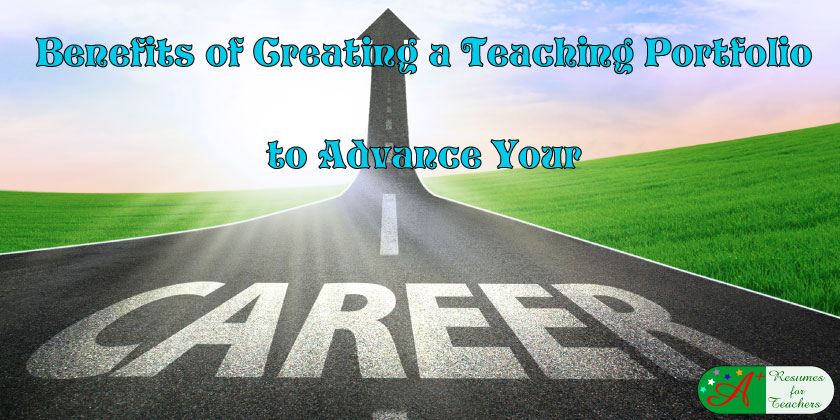 benefits of creating a teaching portfolio to advance your career