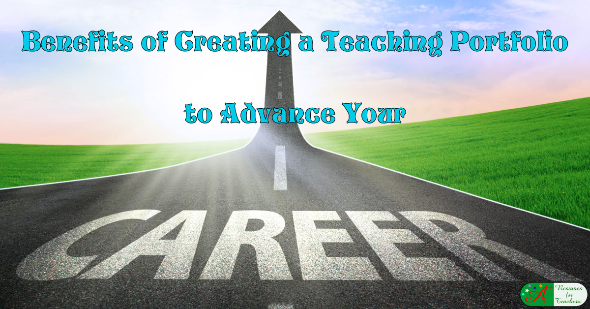 the benefits of creating a teaching portfolio to advance your career