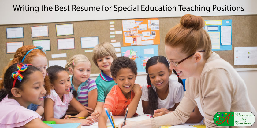 Writing The Best Resume For Special Education Teaching Positions