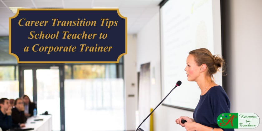 career transition tips school teacher to a corporate trainer