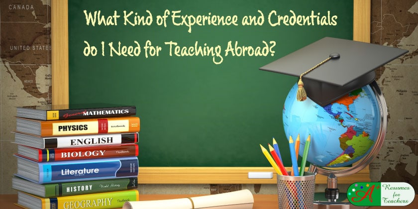 what kind of experience and credentials do I need for teaching abroad