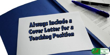 always include a cover letter for a teaching position