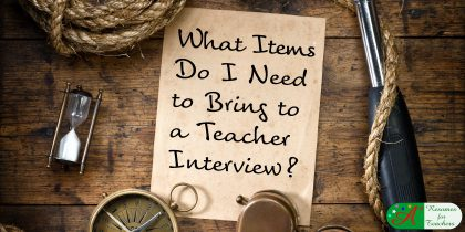 what items do I need to bring to a teaching interview