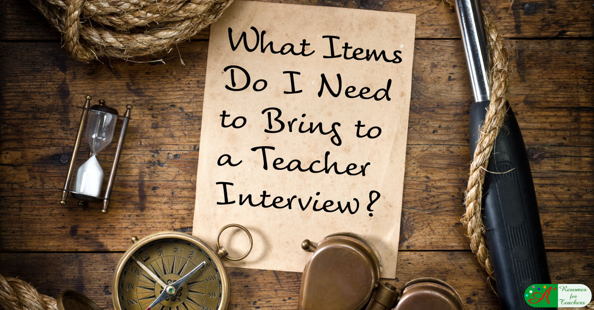 what items do i need to bring to a teacher interview