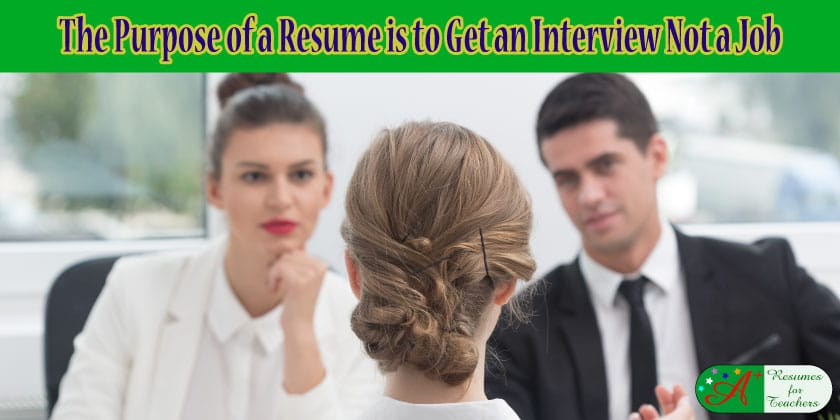 the purpose of a resume is to get an interview not a job
