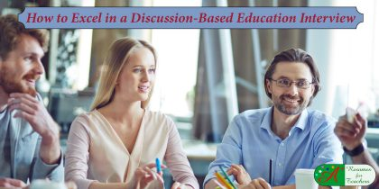 how to excel in a discussion-based education interview