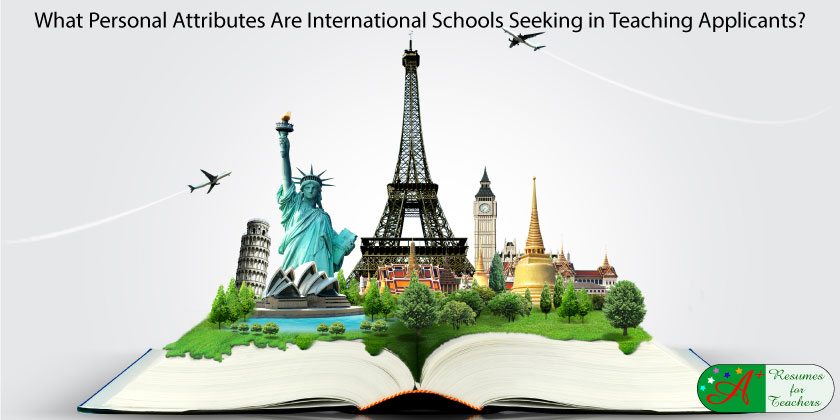 what personal attributes are international schools seeking in teaching applicants