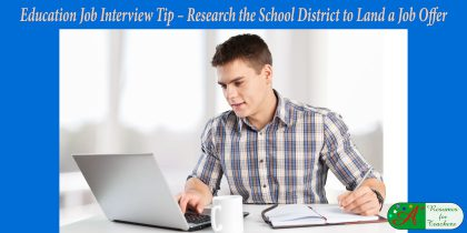 education job interview tip research the school district to land a job offer