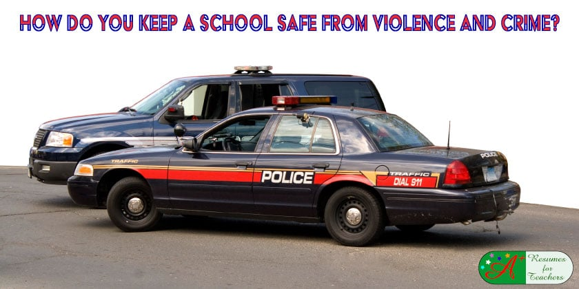 how do you keep a school safe from violence and crime