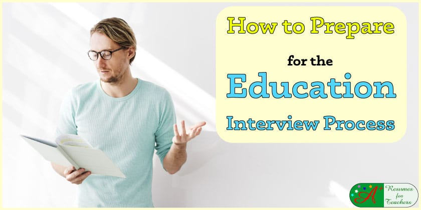how to prepare for the education interview process