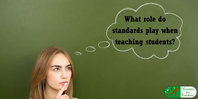 what role do standards play when teaching students?