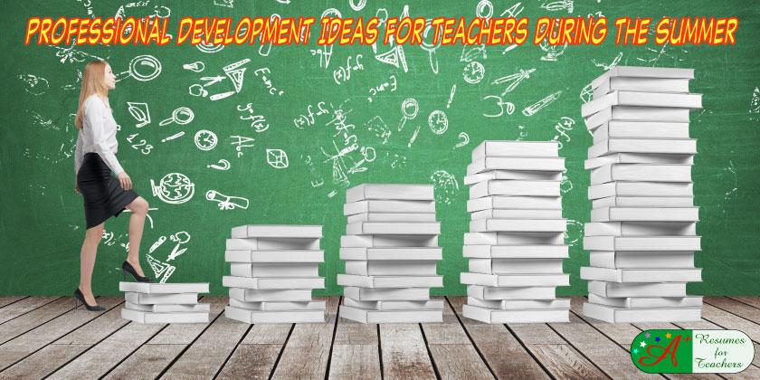professional development ideas for teachers during the summer