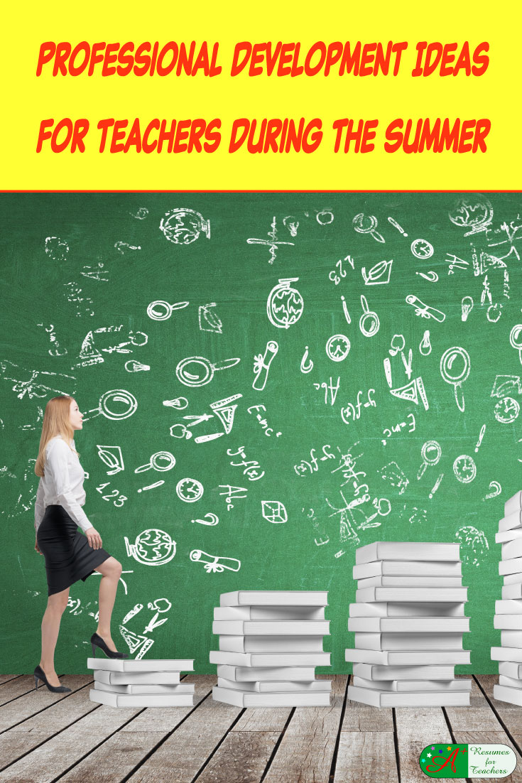Professional Development Ideas For Teachers During The Summer
