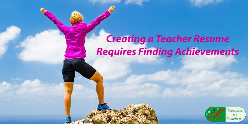 creating a teacher resume requires finding achievements