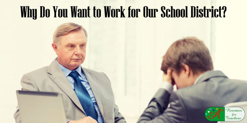 why do you want to work for our school district?