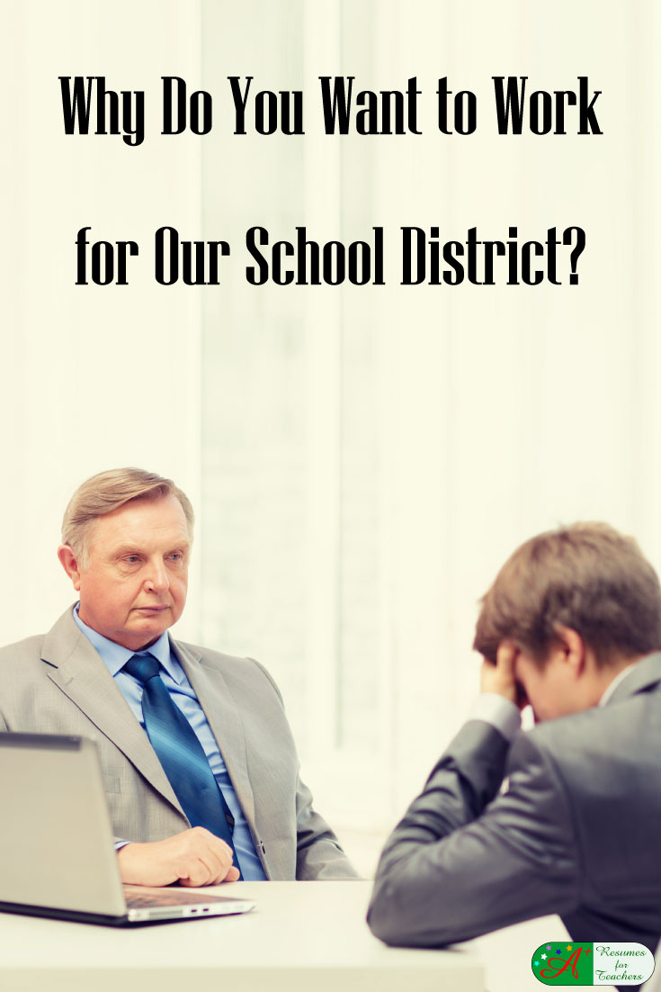 teacher interview question why do you want to work for our school district