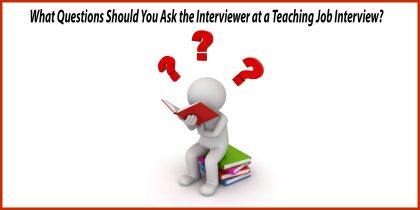 what questions should you ask the interviewer at a teaching interview