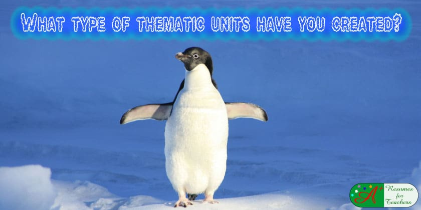 what type of thematic units have you created?