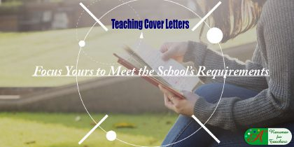 teaching cover letters focus yours to meet the school's requirements
