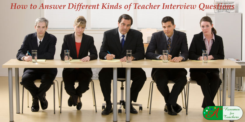 how to answer different kinds of teacher interview questions