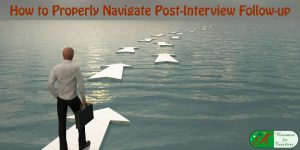how to properly navigate post-interview follow-up