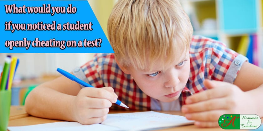 What would you do if you noticed a student openly cheating ...